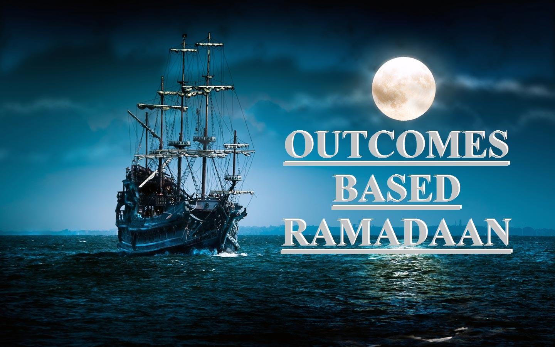 Outcomes Based Ramadaan